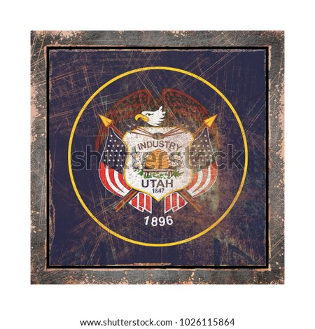 3d rendering of an Utah State flag over a rusty metallic plate wit a rusty frame. Isolated on white background.