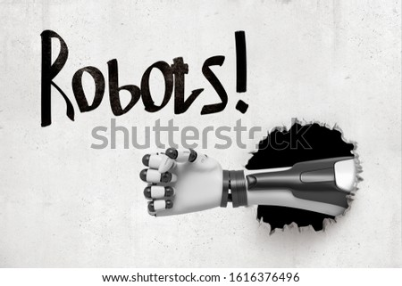 3d rendering of concrete wall with title 'Robots' and robotic hand that has broken through from behind the wall. Modern technology. Robotics. Artificial intelligence.