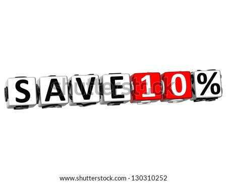 3D Save 10% Button Click Here Block Text over white background