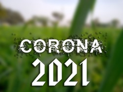3D Text CORONA 2021 on blurred green natural background. 3D rendered royalty free stock picture. This image can be used for an online website banner ad or a print postcard. Copy Space for text
