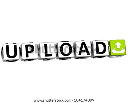 3D Upload Button Click Here Block Text over white background - stock photo