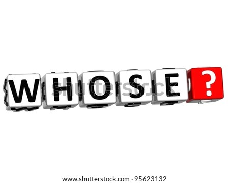 3D word Whose with question mark. Block text over white background. - stock photo