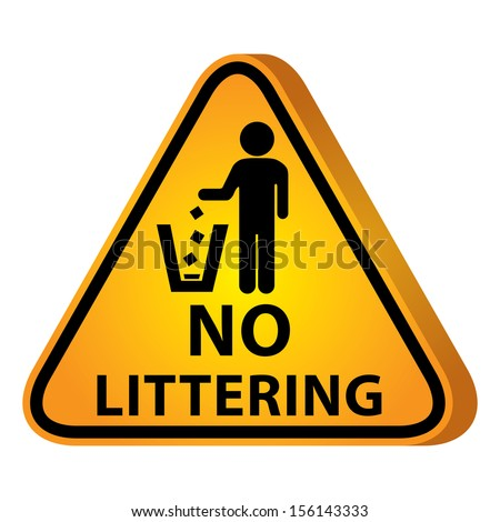 3D Yellow Glossy Style Triangle Caution Plate For Safety Present By No Littering With No Littering Sign Isolated on White Background