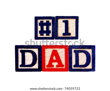 #1 Dad written in colorful wooden blocks, isolated on white