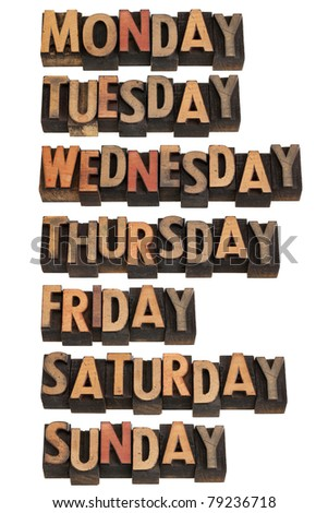 7 days of week from Monday to Sunday in vintage wood letterpress printing blocks, isolated on white