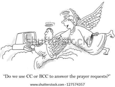 """Do we use CC or BCC to answer the prayer requests?"""