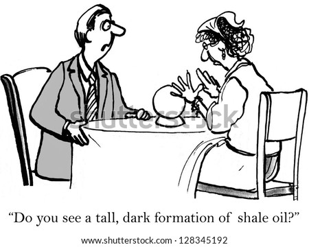 """""""Do you see any tall dark formations of shale oil?"""""""