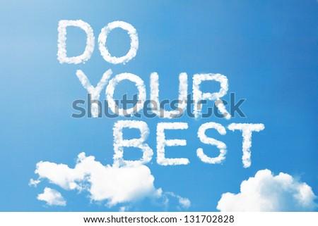 """Do your best"" a cloud  massage on sky"