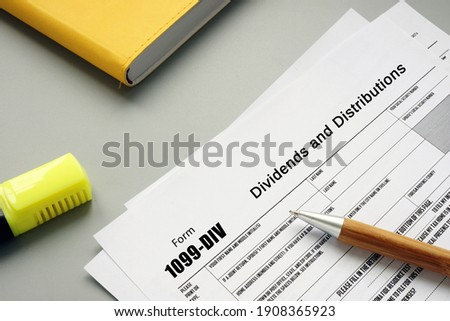 Financial concept about Form 1099-DIV Dividends and Distributions with phrase on the piece of paper. Photo stock ©