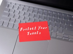 Financial concept about Protect Your Tweets with inscription on the sheet.