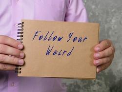 Follow Your Weird inscription on the sheet.
