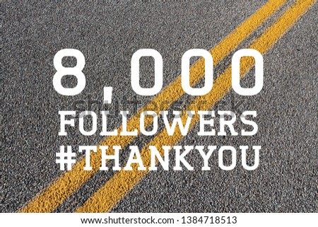 8000 followers - social media milestone banner. Online community thank you note. 8k likes. #1384718513