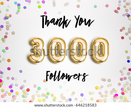 3000 followers thank you Gold balloons and colorful confetti, glitters. Illustration for Social Network friends, followers, Web user Thank you celebrate of subscribers or followers and likes.