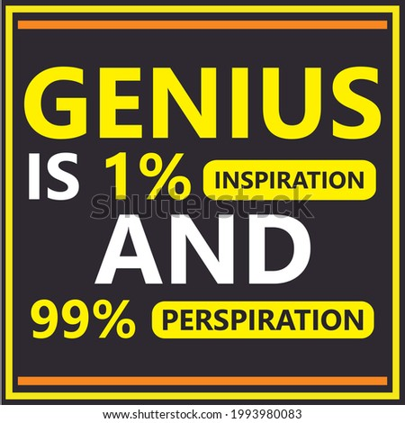 """""""Genius is 1% Inspiration and 99% Perspiration"""" Quote on Black Background-Motivation quote-Inspiring Motivation Quote-Genius Quote-Quote for a successful life"""