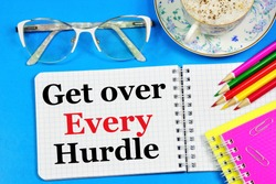 Get over every hurdle. A text label in the planning notebook. The concept of motivational development of the individual. Set real goals and work hard.