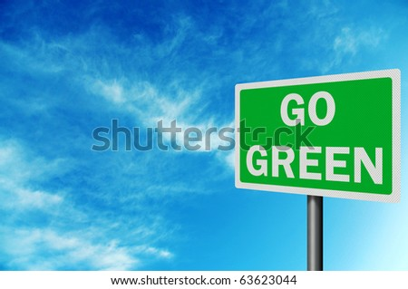 'Go Green' photo realistic metallic, reflective road sign, with space for your text