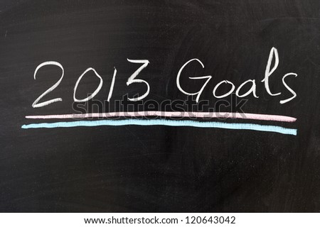 2013 goals words written on the chalkboard
