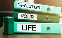 3 green office folders with text De-Clutter Your Life