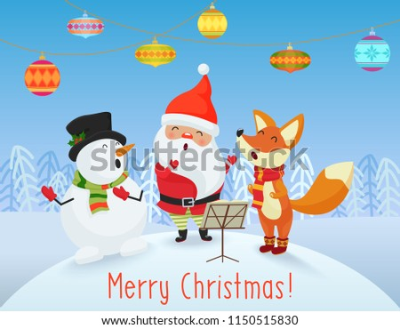 Happy Christmas card with cute Santa Claus, Snowman and Fox friends sing songs together. Merry Christmas. #1150515830