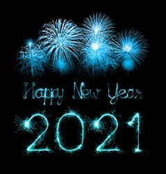2021 happy new year fireworks written sparkling sparklers at night