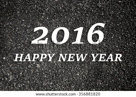 2016 happy new year written on asphalt #356881820