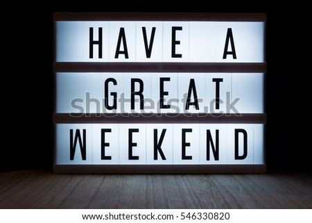 'Have a great weekend' text in lightbox