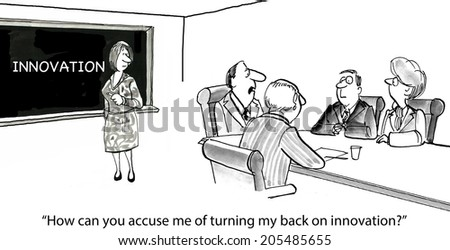 'How can you say I've turned my back on innovation.' Photo stock ©
