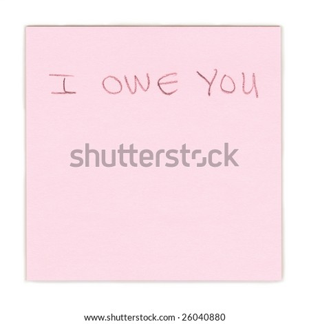 """I Owe You"" note on pink paper."