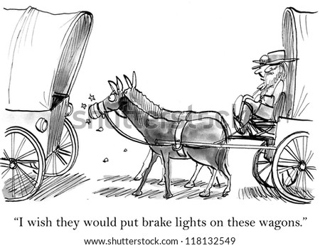 """I wish they would put brake lights on these wagon."""