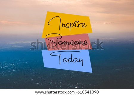"""Inspire someone today"" text on landscape of aerial view background. Vintage tones. Inspiring message. #610541390"