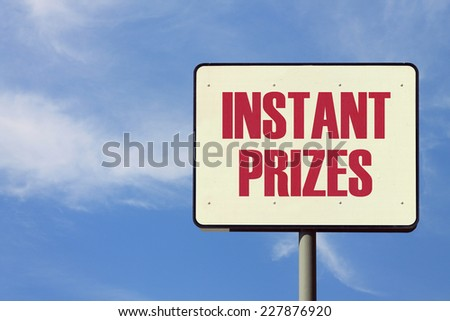 Instant Prizes Sign - Shutterstock ID 227876920