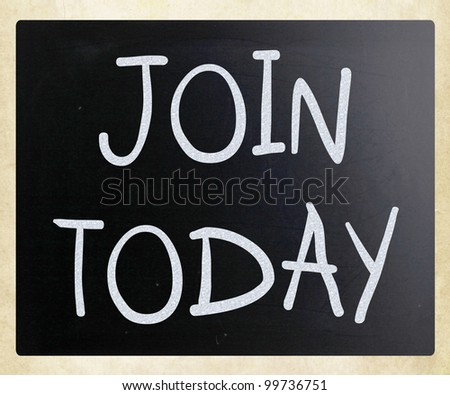 """Join today"" handwritten with white chalk on a blackboard"