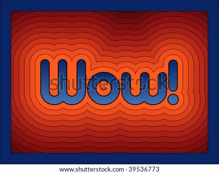 (Jpg) Bright 'Wow!' in offset hues. A vector version is also available