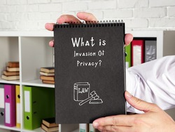 Juridical concept about Invasion Of Privacy? with sign on the sheet.