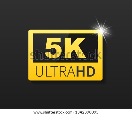 5K Ultra HD label. High technology. LED television display.  stock illustration.