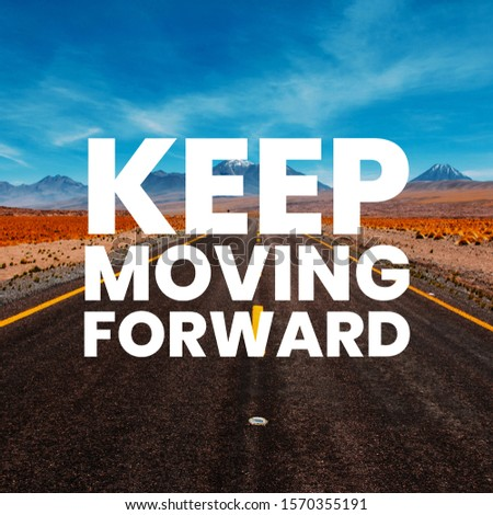 """""""Keep moving forward"""" inspirational quote."""