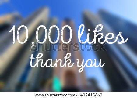 10000 likes. Social media achievement. Thank you banner. #1492415660