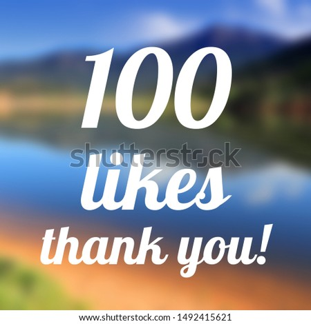 100 likes. Social media achievement. Thank you sign. #1492415621