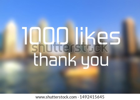1000 likes. Social media achievement. Thank you sign. #1492415645