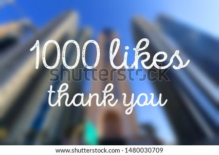 1000 likes. Social media milestone. Thank you sign. #1480030709