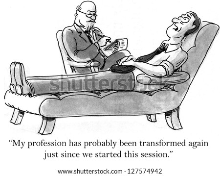 """""""My profession has probably been transformed again just since we started this session."""""""