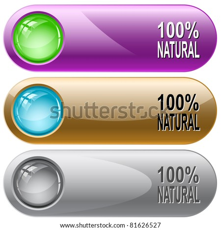100% natural. Internet buttons. Raster illustration. Vector version is in my portfolio.