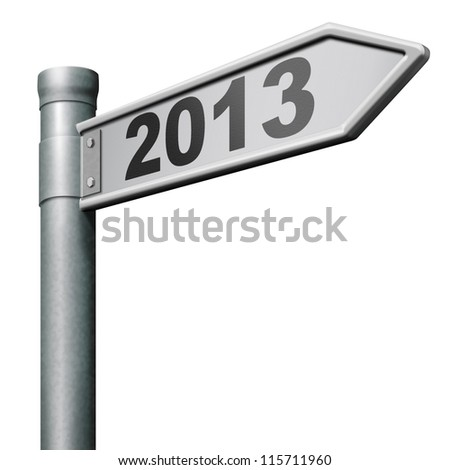 2013 next new year road sign near future coming up isolated on white
