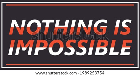 'Nothing is impossible' Motivation quote-Poster-Typography-Quote for a successful life-Quote of the Day Stock photo ©