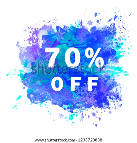 70% off Blue Splash Stain with Snowflakes. Sale Sign for Christmas, New Year, and Winter Holidays' Print, Display, and Advertisement. Expressive 70% off Sign.  #1233720838