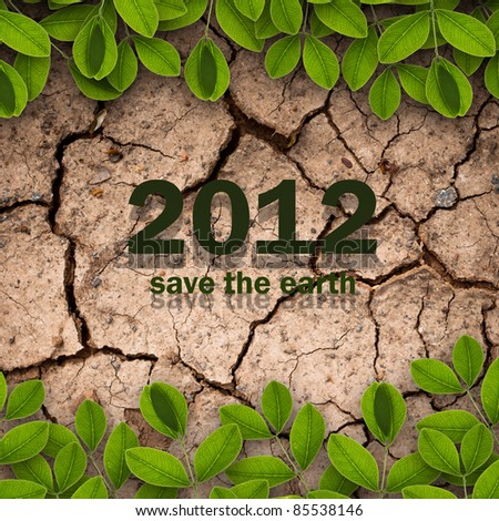 2012 on dry soil and creepers for ecology concept