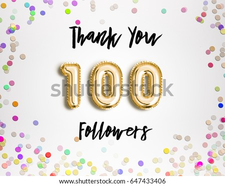 100 or one hundred  thank you Gold balloons and colorful confetti, glitters. Illustration for Social Network friends, followers, Web user Thank you celebrate of subscribers or followers and likes.