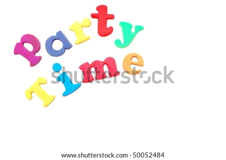 """Party Time"" message in magnetic letters"