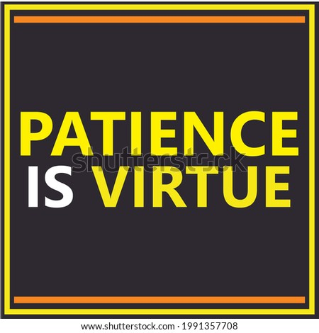 'Patience is Virtue' Motivation quote-Inspiring Motivation Quote-Patience Quote-Quote for a successful life-Quote of the Day-Quotes about life-Virtue Сток-фото ©