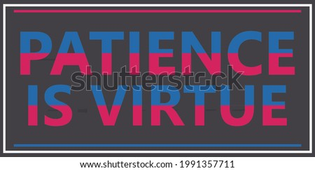 'Patience is Virtue' Motivation quote-Inspiring Quote-Patience Quote-Quote for a successful life-Quote of the Day-Quotes about lifestyle-Virtue Сток-фото ©